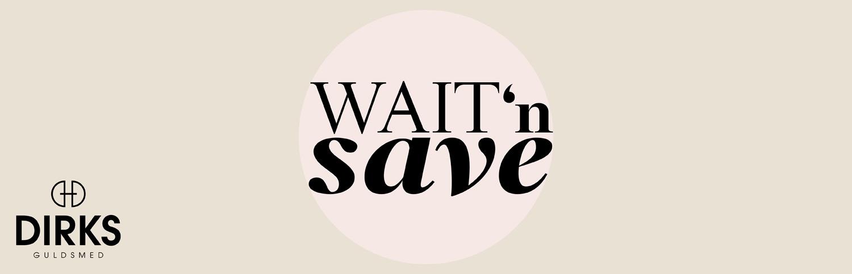 Wait'n Save